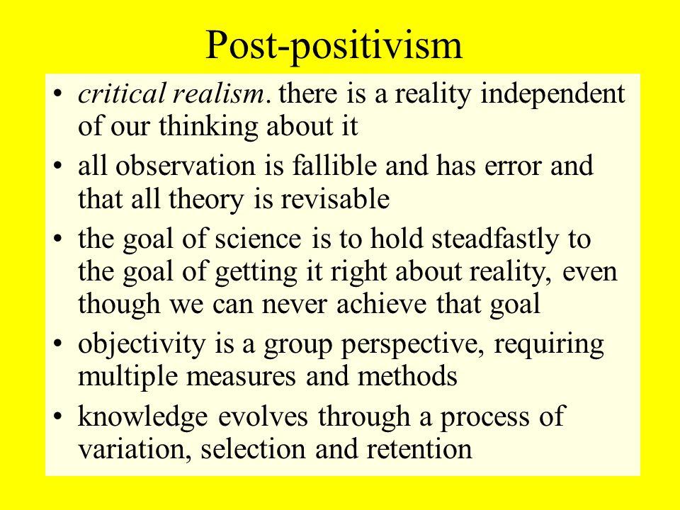 Post-positivism critical realism.