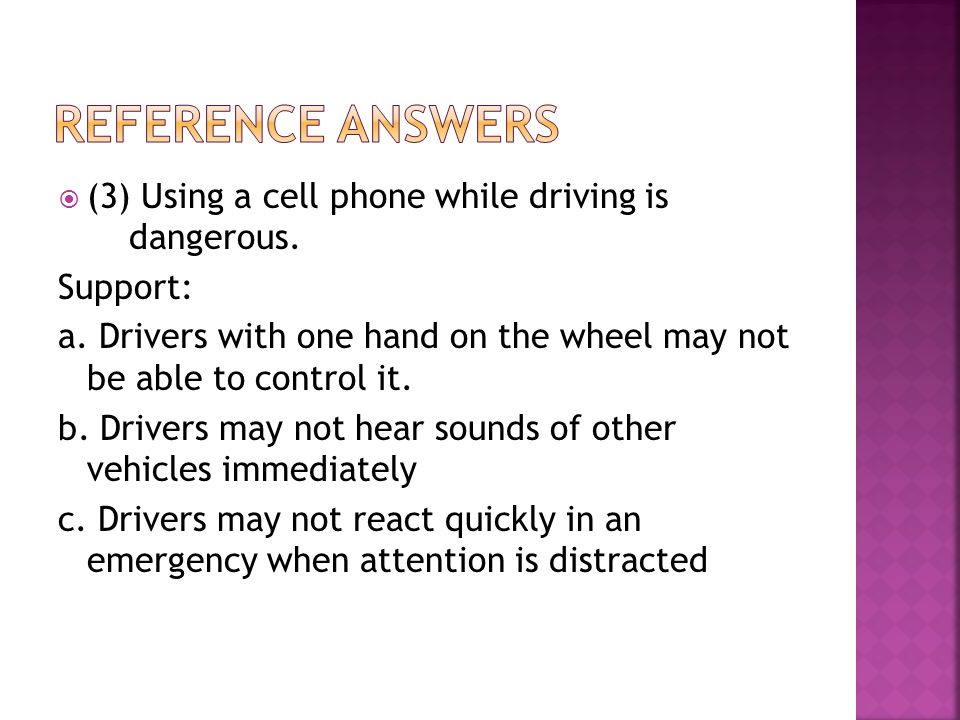  (3) Using a cell phone while driving is dangerous.