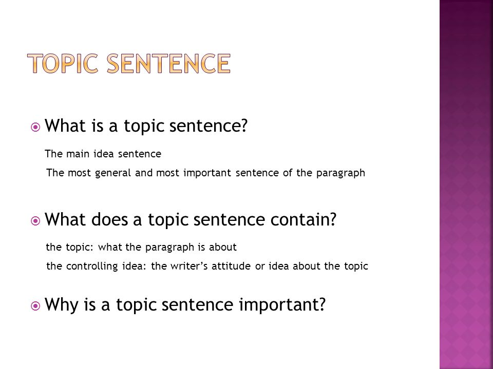  What is a topic sentence.