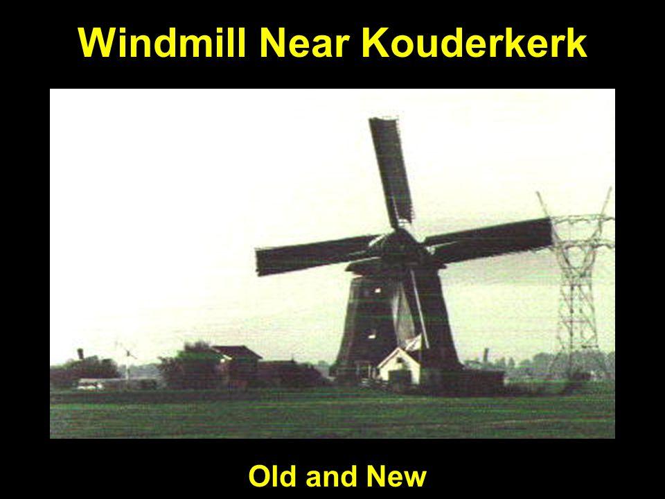 Windmill Near Kouderkerk Old and New