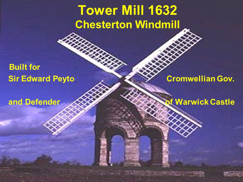 Tower Mill 1632 Chesterton Windmill Built for Sir Edward Peyto Cromwellian Gov. and Defender of Warwick Castle