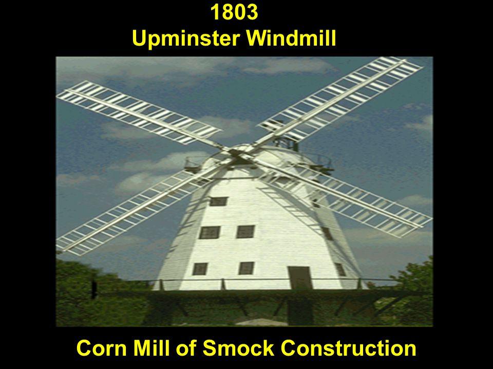 1803 Upminster Windmill Corn Mill of Smock Construction