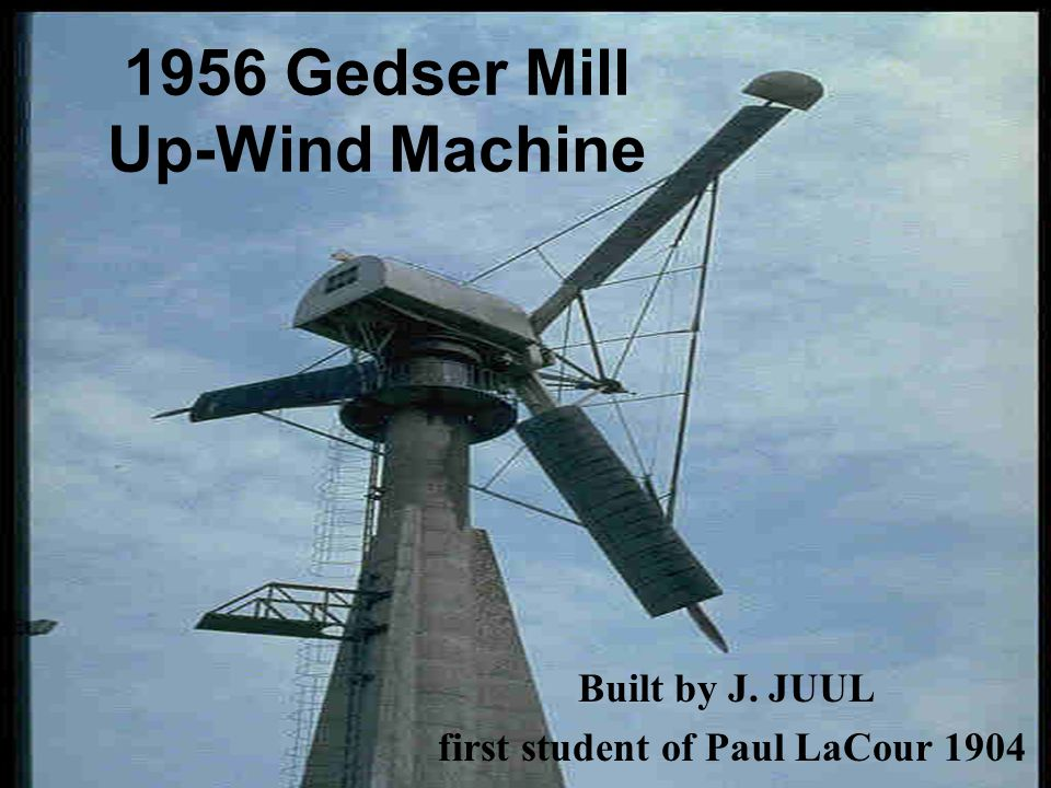1956 Gedser Mill Up-Wind Machine Built by J. JUUL first student of Paul LaCour 1904