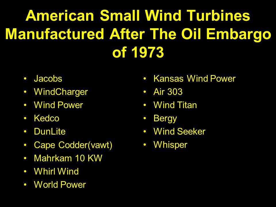 American Small Wind Turbines Manufactured After The Oil Embargo of 1973 Jacobs WindCharger Wind Power Kedco DunLite Cape Codder(vawt) Mahrkam 10 KW Wh