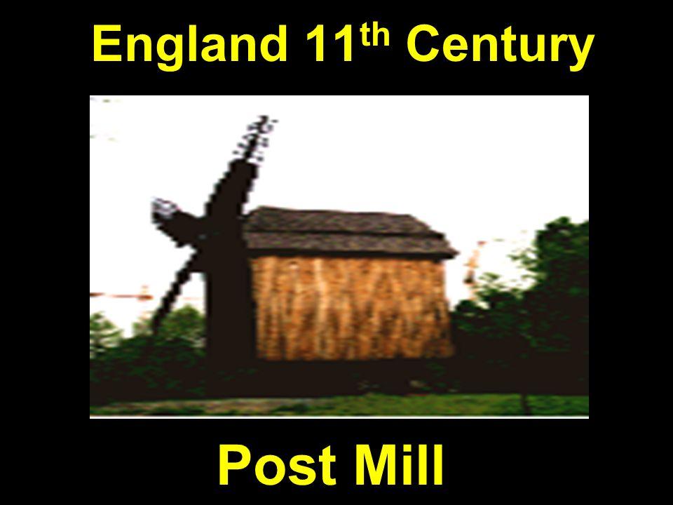 England 11 th Century Post Mill