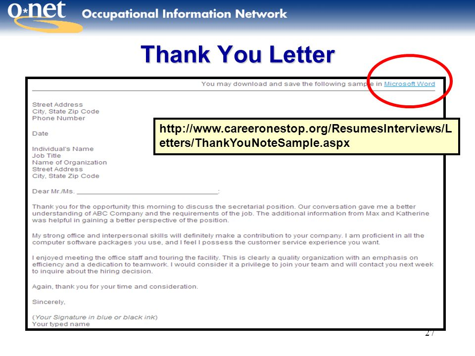 27 Thank You Letter http://www.careeronestop.org/ResumesInterviews/L etters/ThankYouNoteSample.aspx