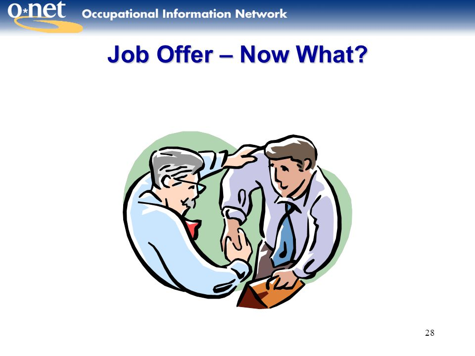 28 Job Offer – Now What?