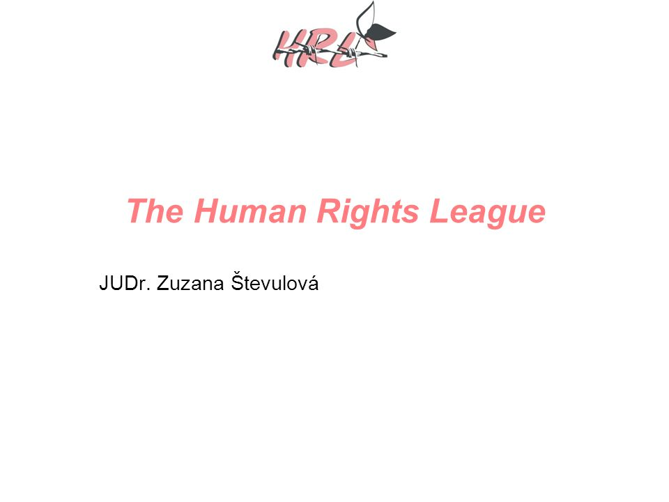 The Human Rights League JUDr. Zuzana Števulová