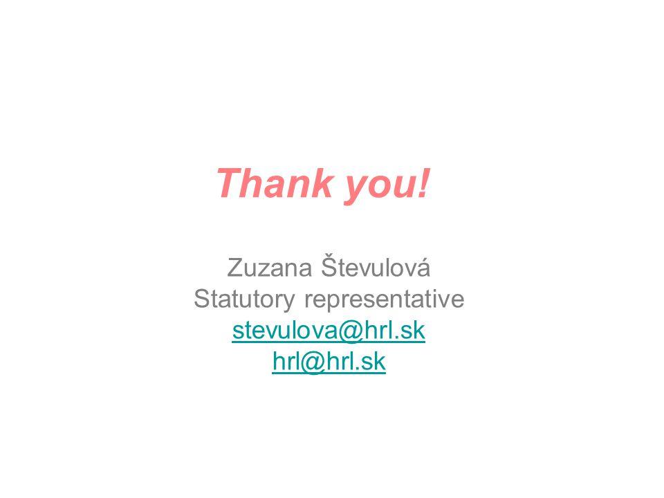 Thank you! Zuzana Števulová Statutory representative stevulova@hrl.sk hrl@hrl.sk