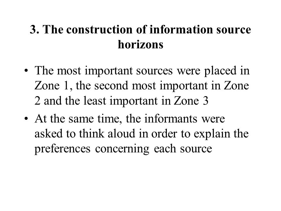 3. The construction of information source horizons The most important sources were placed in Zone 1, the second most important in Zone 2 and the least
