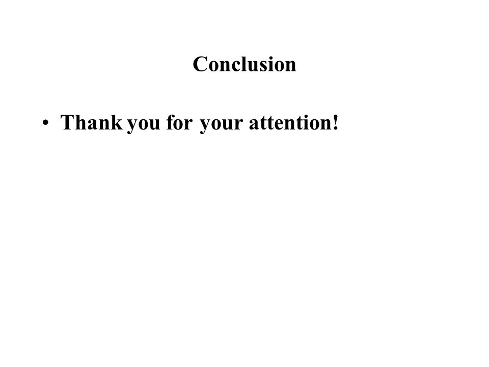 Conclusion Thank you for your attention!
