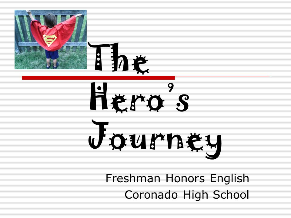 The Hero's Journey Freshman Honors English Coronado High School