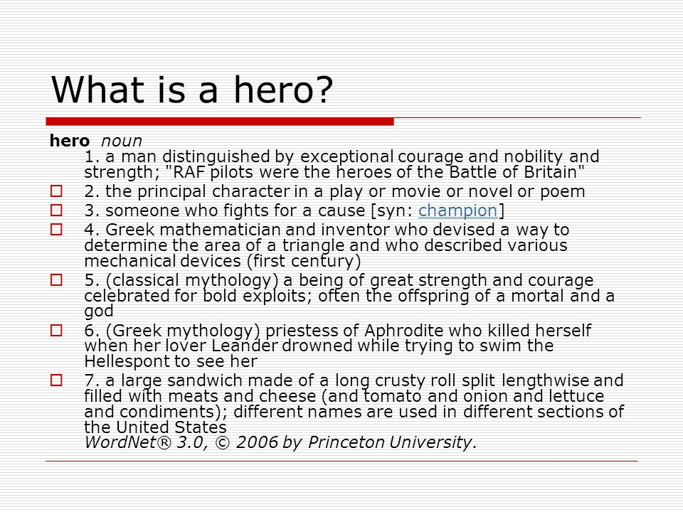 What is a hero. hero noun 1.