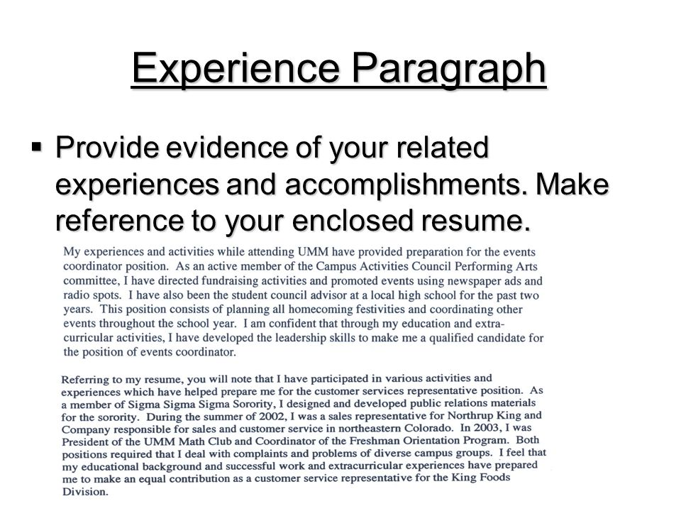 Experience Paragraph  Provide evidence of your related experiences and accomplishments.