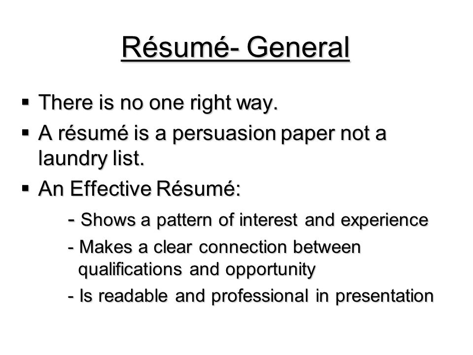 Résumé- General TTTThere is no one right way.
