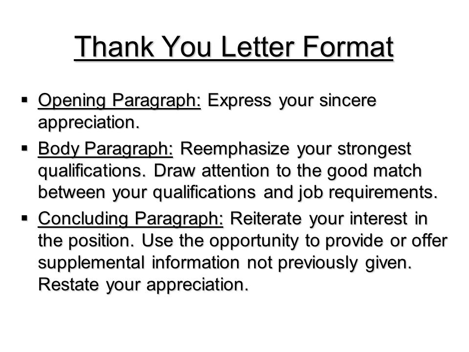 Thank You Letter Format  Opening Paragraph: Express your sincere appreciation.