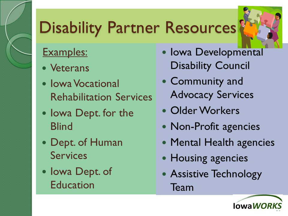 Disability Partner Resources Examples: Veterans Iowa Vocational Rehabilitation Services Iowa Dept.