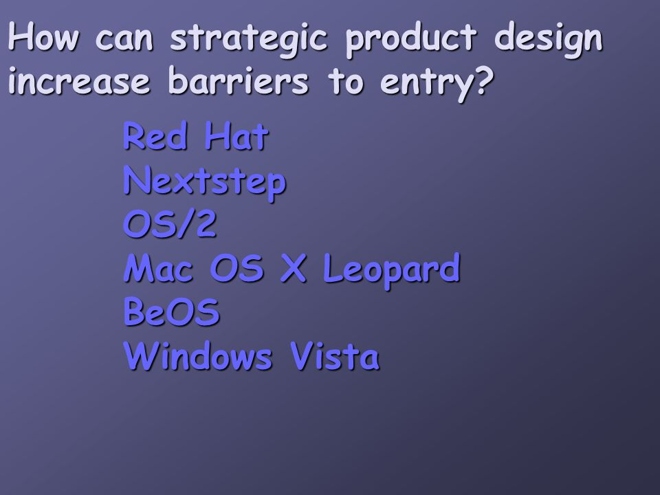 How can strategic product design increase barriers to entry.