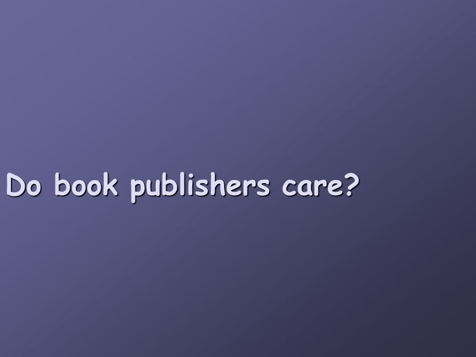 Do book publishers care
