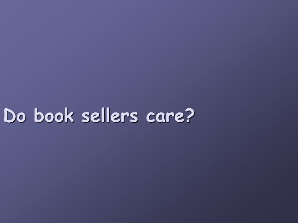 Do book sellers care