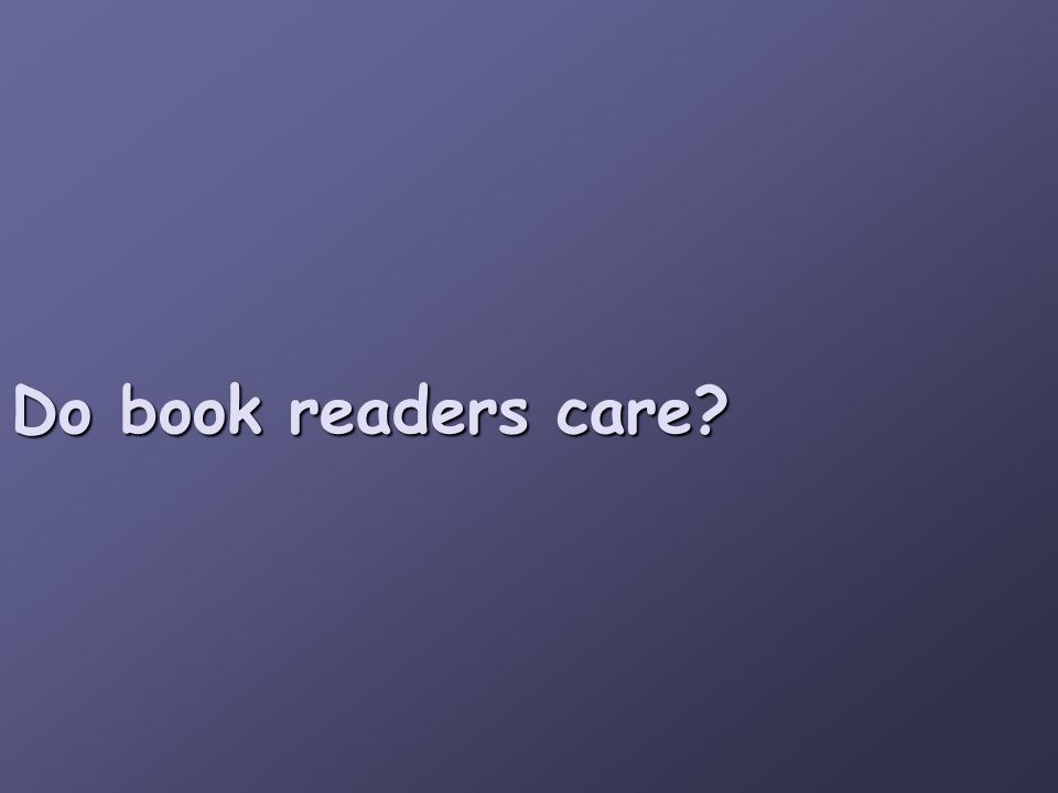 Do book readers care