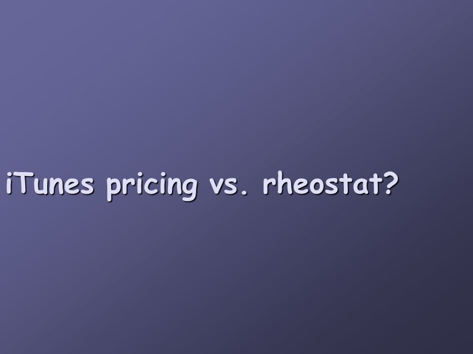 iTunes pricing vs. rheostat