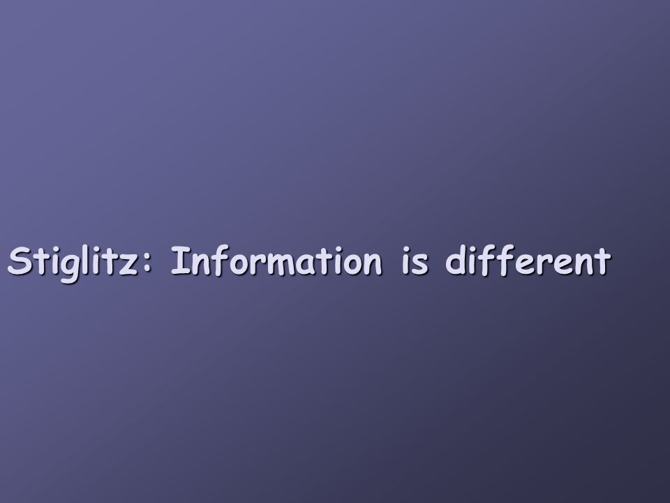 Stiglitz: Information is different
