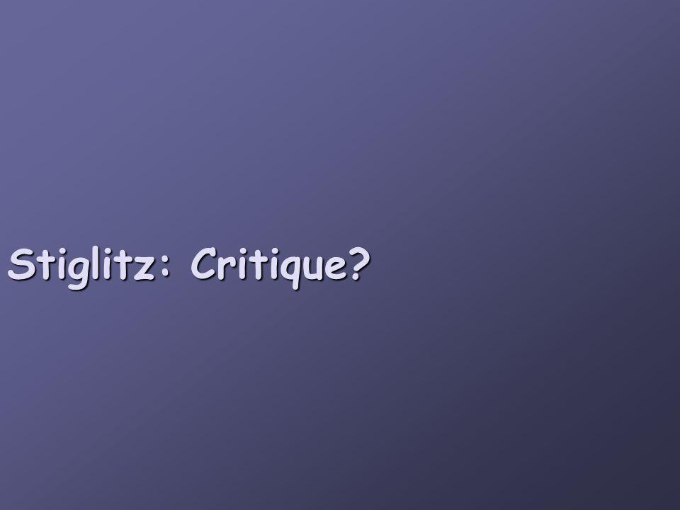 Stiglitz: Critique?