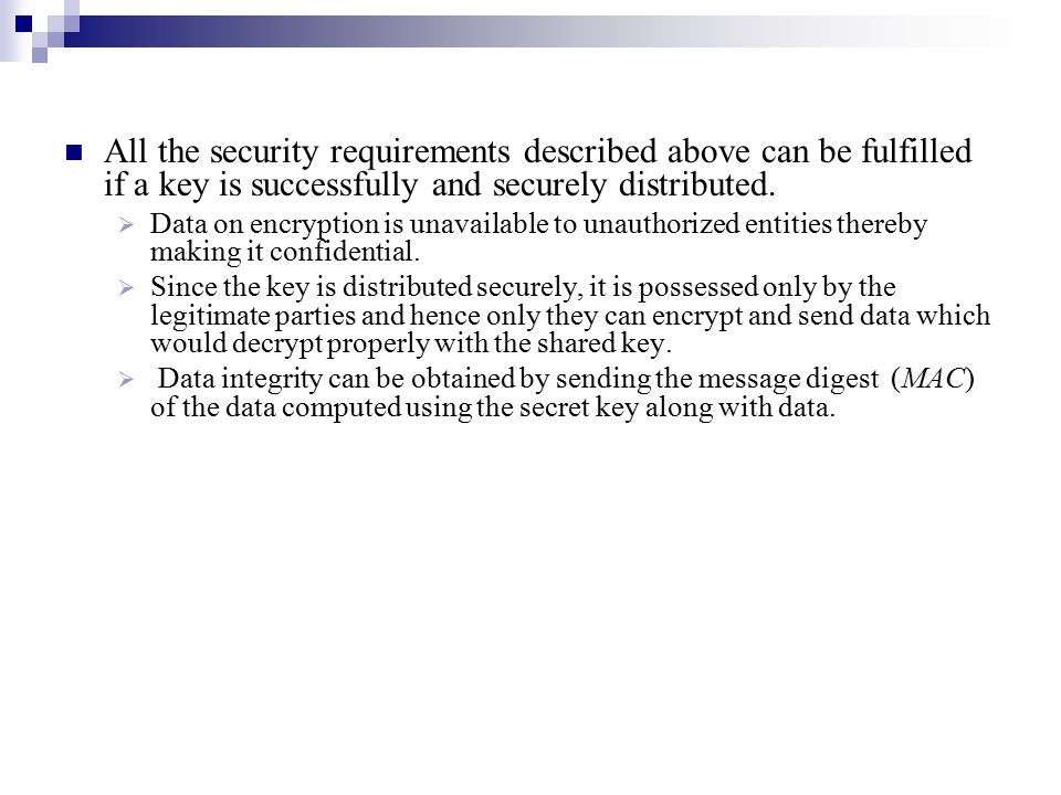 All the security requirements described above can be fulfilled if a key is successfully and securely distributed.  Data on encryption is unavailable