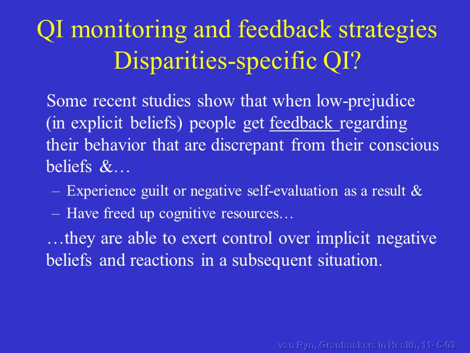 Some recent studies show that when low-prejudice (in explicit beliefs) people get feedback regarding their behavior that are discrepant from their con