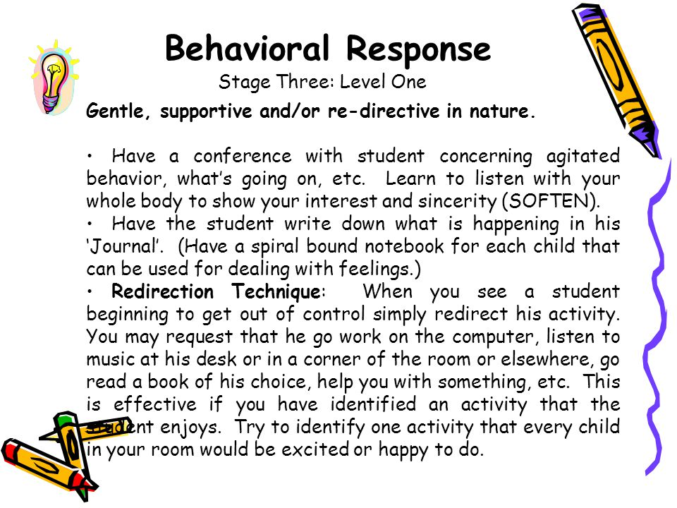 Staff Response: Be supportive Skills and Tools Needed : Keep self, others and student calm using verbal and non-verbal techniques. Affirming & encoura