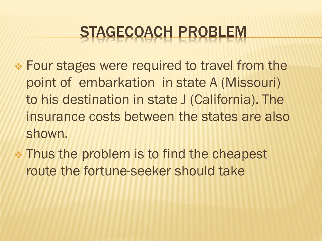  Four stages were required to travel from the point of embarkation in state A (Missouri) to his destination in state J (California).