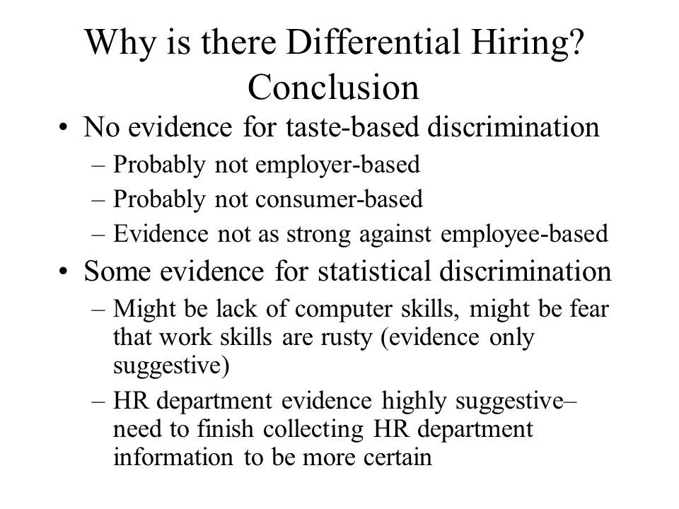 Why is there Differential Hiring.