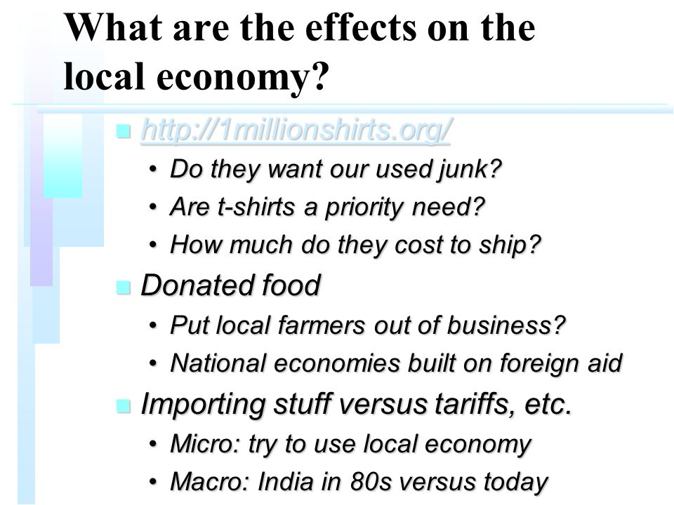 What are the effects on the local economy.