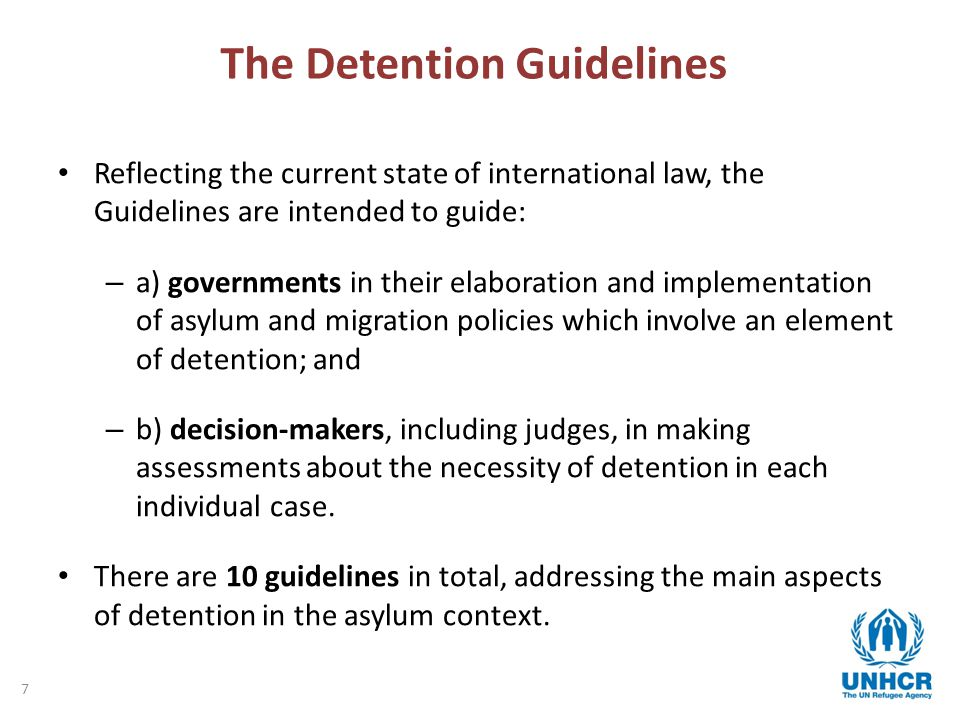 8 Main messages Seeking asylum is not an unlawful act Open and humane reception arrangements Fundamental right to liberty and against arbitrary detention apply to all persons, regardless of their immigration or other status.