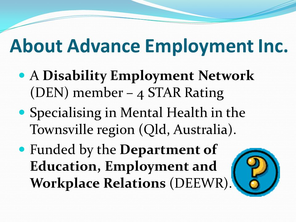 A Disability Employment Network (DEN) member – 4 STAR Rating Specialising in Mental Health in the Townsville region (Qld, Australia).