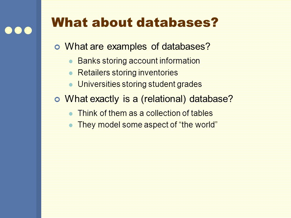 What about databases. What are examples of databases.