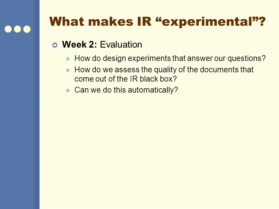What makes IR experimental .