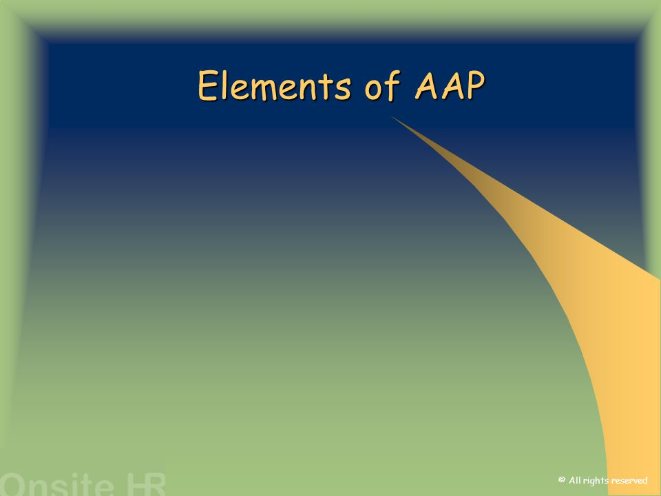 © All rights reserved Elements of AAP