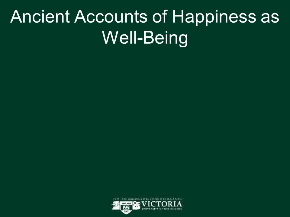 Ancient Accounts of Happiness as Well-Being