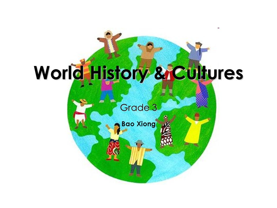 World History & Cultures Grade 3 Bao Xiong