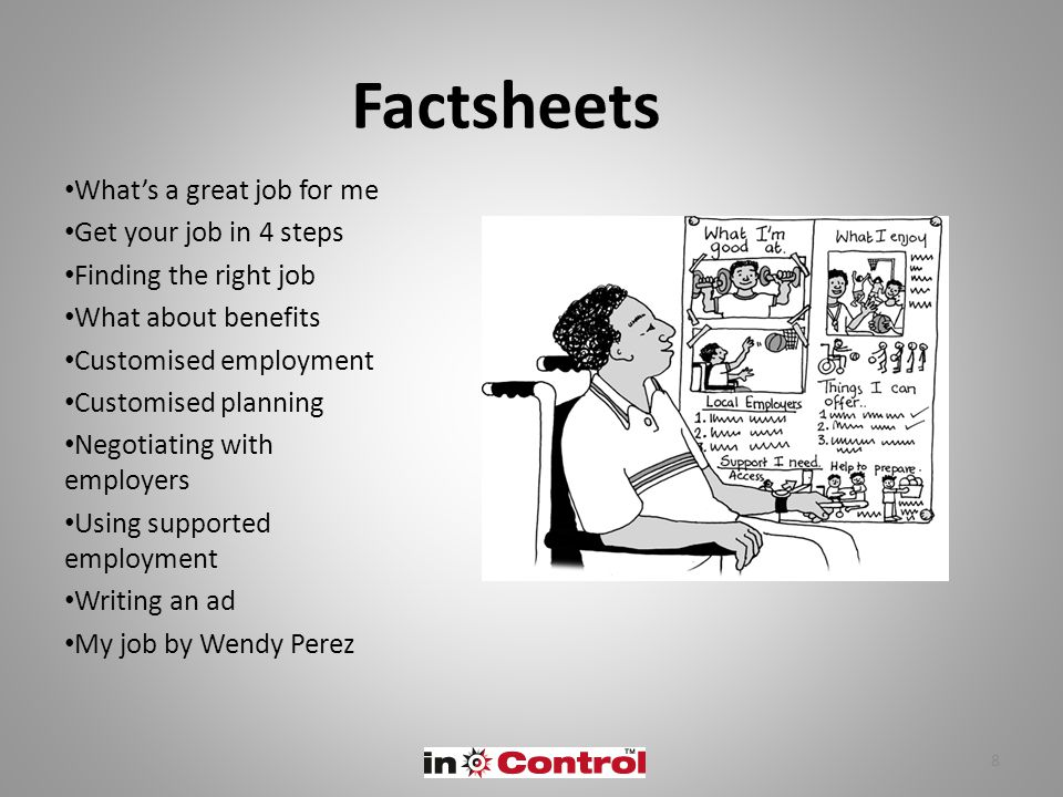 Factsheets What's a great job for me Get your job in 4 steps Finding the right job What about benefits Customised employment Customised planning Negot