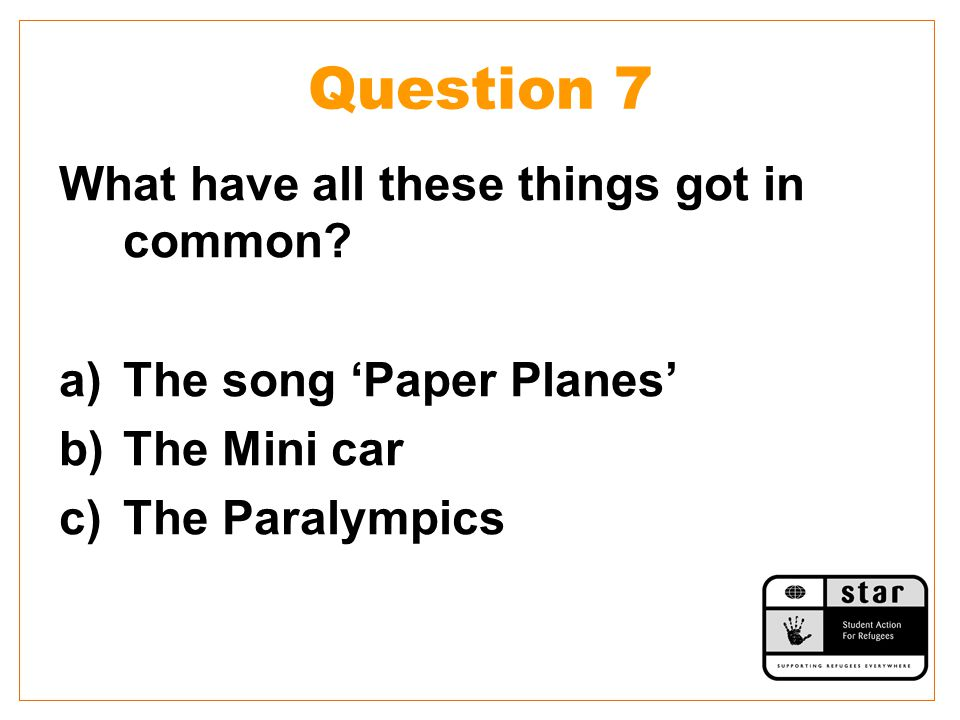 Question 7 What have all these things got in common.