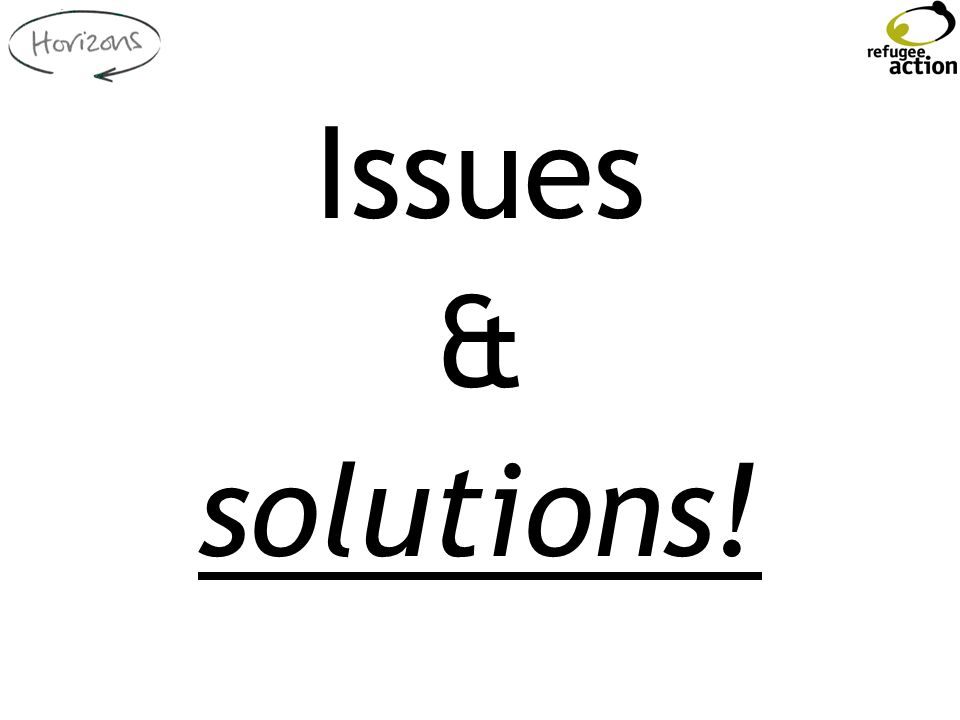 Issues & solutions!