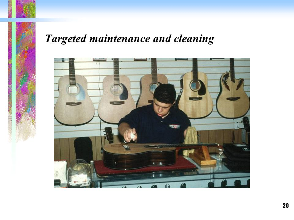 20 Targeted maintenance and cleaning