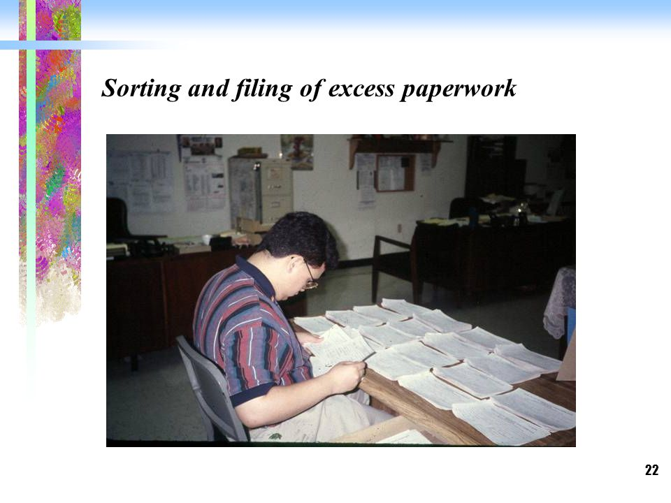 22 Sorting and filing of excess paperwork