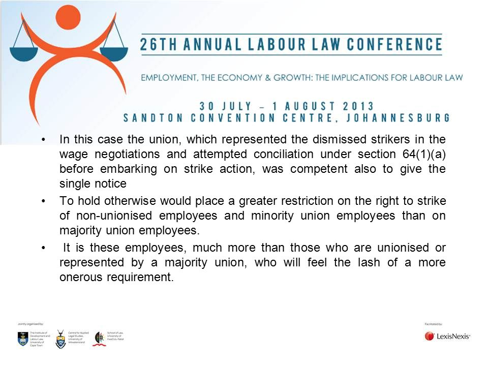 In this case the union, which represented the dismissed strikers in the wage negotiations and attempted conciliation under section 64(1)(a) before emb