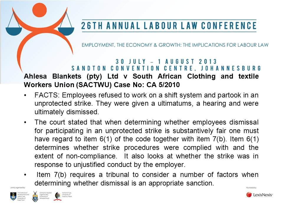 Ahlesa Blankets (pty) Ltd v South African Clothing and textile Workers Union (SACTWU) Case No: CA 5/2010 FACTS: Employees refused to work on a shift s