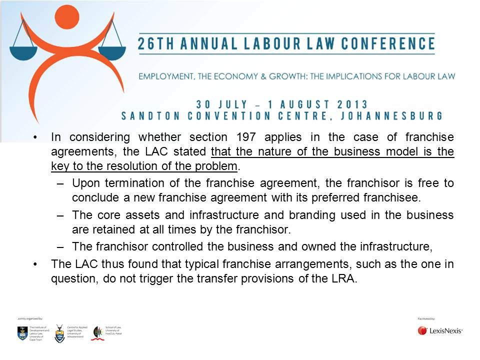 In considering whether section 197 applies in the case of franchise agreements, the LAC stated that the nature of the business model is the key to the