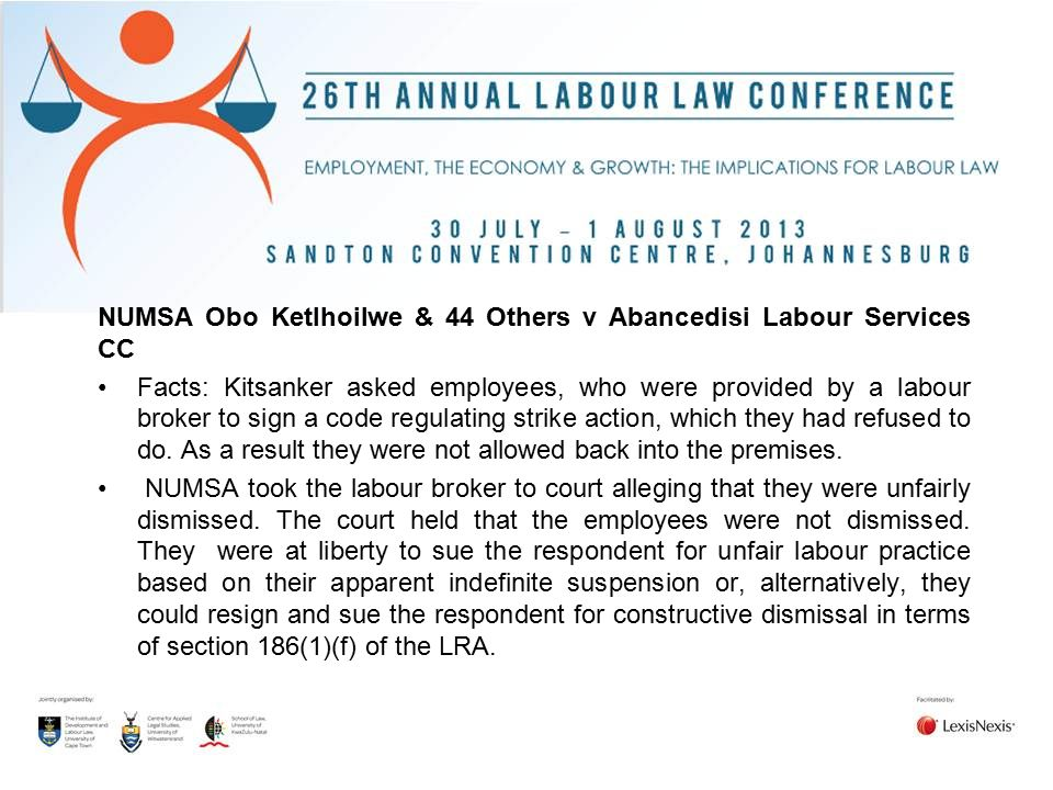 NUMSA Obo Ketlhoilwe & 44 Others v Abancedisi Labour Services CC Facts: Kitsanker asked employees, who were provided by a labour broker to sign a code